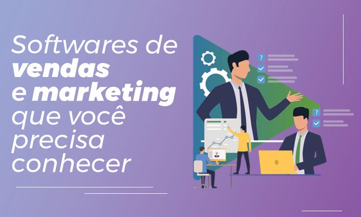 Softwares de vendas e marketing que você precisa conhecer