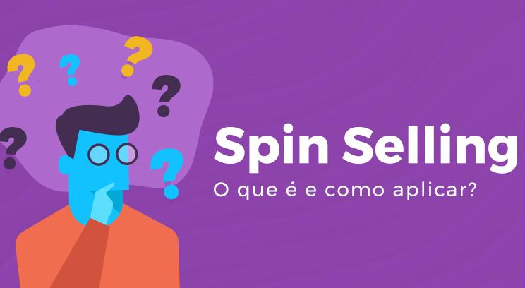 Spin Selling: o que é e como aplicar?